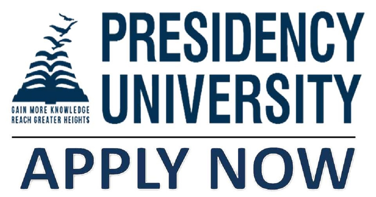 PRESEDENCY UNIVERSITY- APPLY NOW